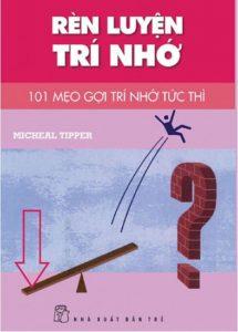 Rèn Luyện Trí Nhớ: 101 Mẹo Gợi Nhớ Tức Thì - Michael Tipper 1
