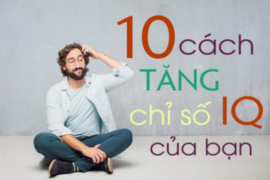 10 cách để tăng chỉ số IQ của bạn