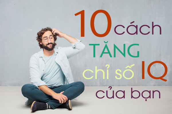 10 cách để tăng chỉ số IQ của bạn 1